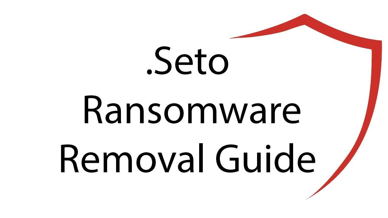 Seto Virus Removal (+  Seto File Recovery)