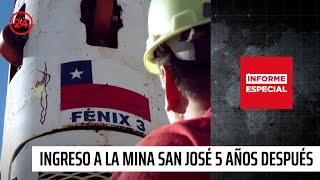 Informe Especial: Ingreso a la mina San José cinco años después