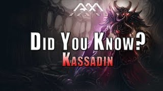 Kassadin - Did You Know? EP37 - League of Legends