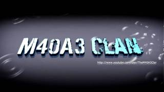 M40A3 Clan Intro Contest [HD] Entry 3  WITH THE NEW URL ..
