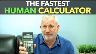 The Fastest Human Calculator