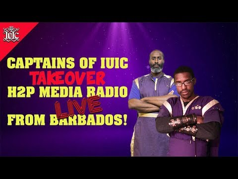 The Israelites: Captains Of IUIC Take Over H2P Media Radio Live From Barbados