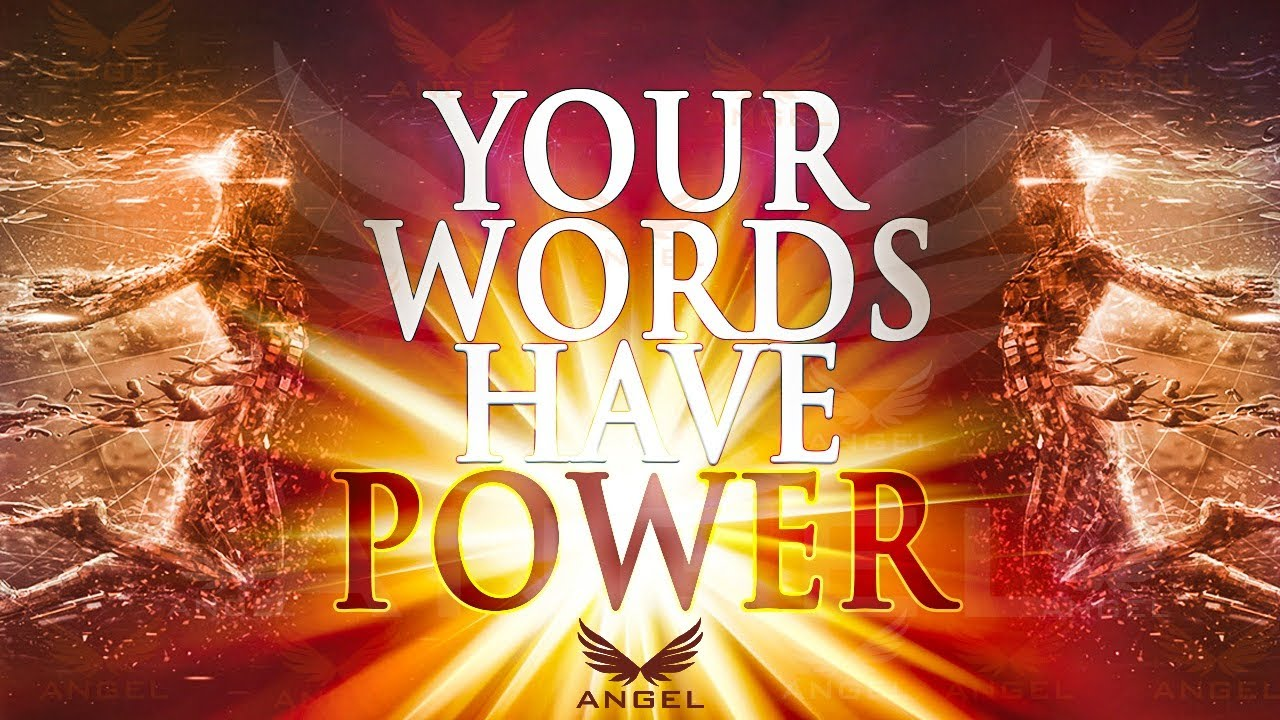 The Words You Speak Are More Powerful Than You Realize
