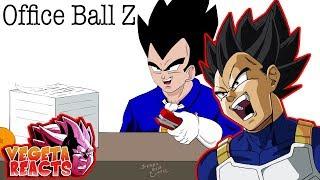 Vegeta Reacts To Office Ball Z (Dbz Parody)