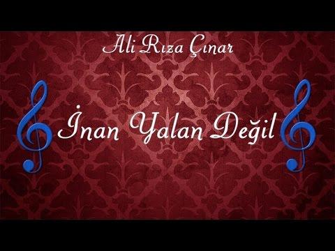 Ali Rıza Çınar - İnan Yalan Değil