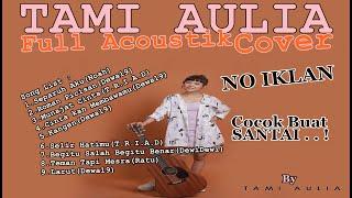 TAMI AULIA - Acoustic Cover - Pilihan Terpopuler.