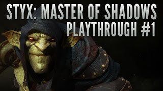 Styx: Master of Shadows Playthrough - PART 1