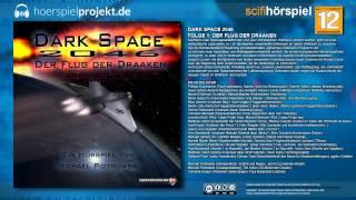 Dark Space 2046 - Folge 1 - Der Flug der Draaken (Science Fiction / Hörspiel / Hörbuch / Komplett)