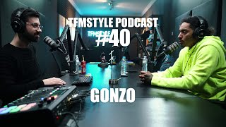 TFMSTYLE Podcast #40 - Gonzo