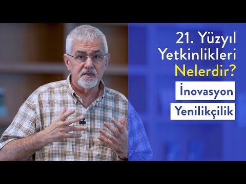 Prof. Dr. Erhan Erkut / 21. Yüzyıl Yetkinlikleri - İnovasyon, Yenilikçilik