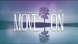 Glenn Sebastian - Move On (Lyric eo)