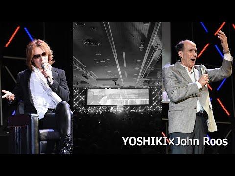 スペシャルセッション -NES2015- :  YOSHIKI×John Roos