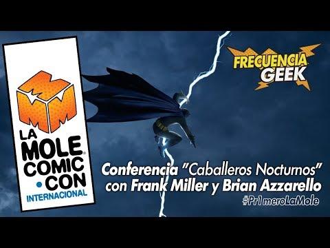 #Pr1meroLaMole   Conferencia con Frank Miller y Brian Azzarello en La Mole Comic Con 2018