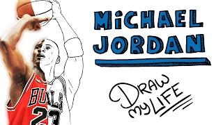 MICHAEL JORDAN | Draw My Life