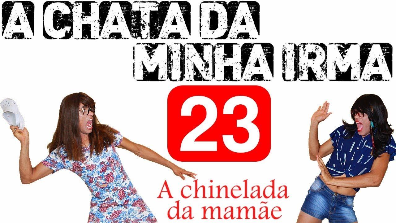 A Chata Da Minha Irma 23 A Chinelada Da Mamae Youtube