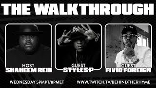 THE WALKTHROUGH with FIVIO FOREIGN & STYLES P