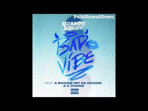 Quando Rondo Ft A Boogie Wit Da Hoodie & 2 Chainz – Bad Vibe #SLOWED