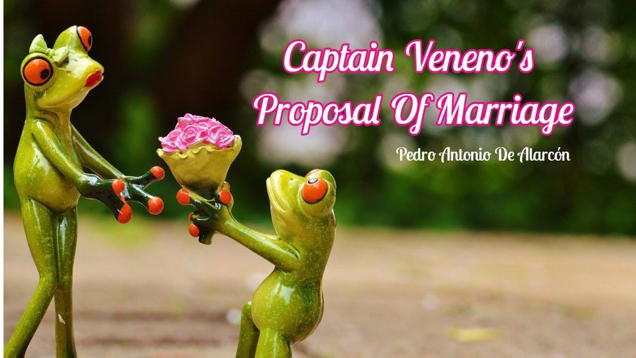 Captain Veneno's Proposal Of Marriage - Pedro Antonio De Alarcón