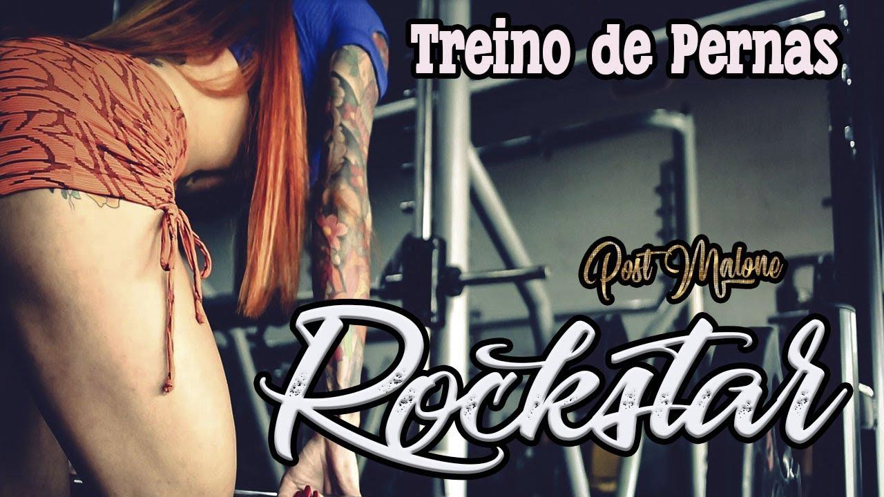 Treino De Pernas Rockstar Post Malone Ft 21 Savage Musica Treino