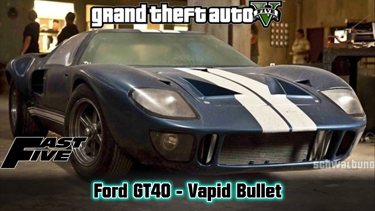 Gta  Fast Five Ford Gt Bullet Car Build