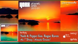 Nash & Pepper feat. Rogue Raven - Am I Wrong (Acoustic Version) Resimi