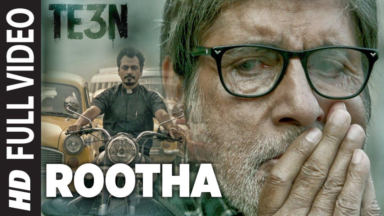 Download ROOTHA Full Video Song   TE3N   Amitabh Bachchan, Nawazuddin Siddiqui & Vidya Balan   T-Series