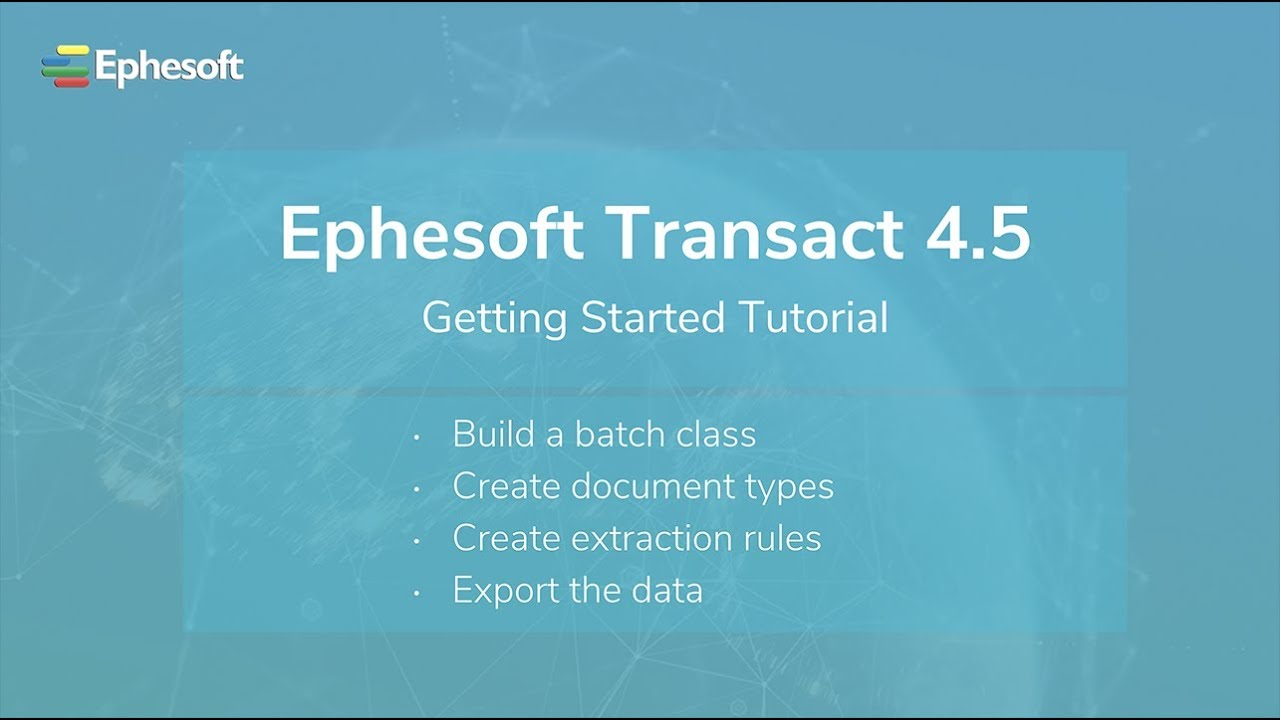 Ephesoft Transact Getting Started Tutorial | Ephesoft Docs