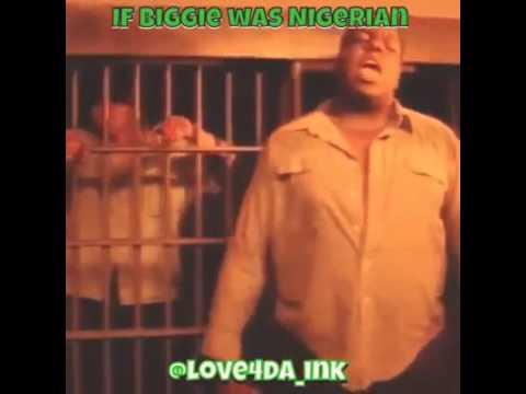 IF BIGGIE WAS NIGERIAN