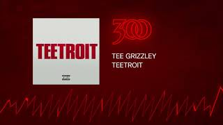 Tee Grizzley - Teetroit