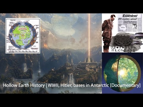 Hollow Earth History | WWII, Hitler, bases in Antarctic  [Documentary]