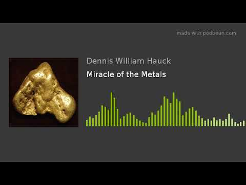 Miracle of the Metals