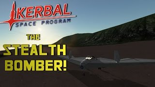 THE STEALTH BOMBER! - Kerbal Space Program