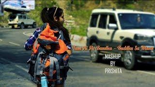 Tum Hi Ho Bandhu - Cocktail   Buddhu Sa Mann - Kapoor and Sons  Mashup Teaser By Prishita  DJ Aneby