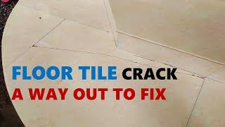 Floor tile crack A way out to fix