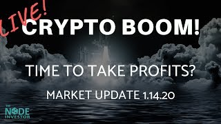Crypto Markets are Hot!  Time to Take Profits?  Market update for 1.14.2020