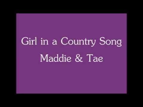 Maddie & Tae- Girl in a Country Song (with lyrics)
