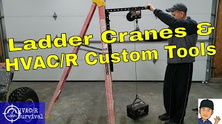 Ladder Cranes And Other Custom HVAC Tools