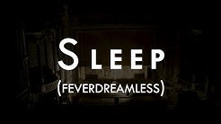Sleep (FeverDreamless)