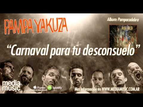 Pampa Yakuza - Carnaval para tu Desconsuelo
