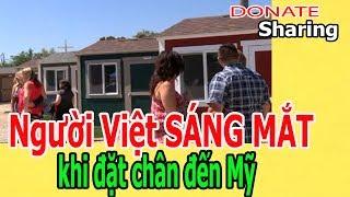 Ng,ư,ờ,i Việt S,Á,NG M,Ắ,T k,hi đ,ặ,t ch,â,n đ,ế,n Mỹ - Donate Sharing