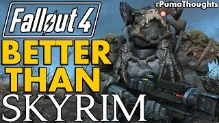A Few Reasons Why Fallout 4 is Better Than Skyrim (Fallout 4 is Great) #PumaThoughts