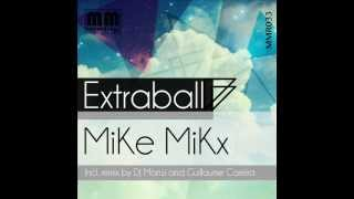 MiKe MiKx - ExtraBall (Guillaume Careira Remix)