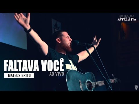 Mateus Brito - Faltava Você - Conferência Movimento Avivalista 2017/ IGREJA BURN