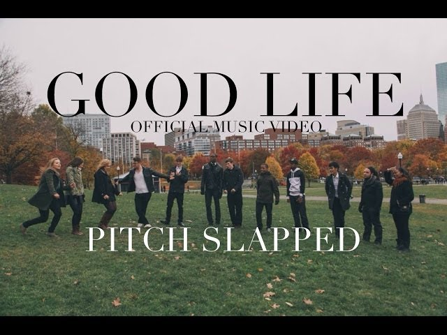 Pitch Slapped - Good Life [Official Music Video]