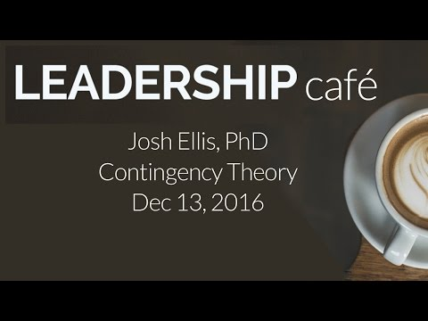 LEADERSHIP CAFE: Contingency Theory 12132016