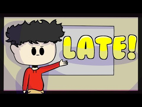 Being Late For Class...