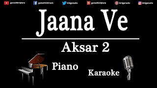 Jaana Ve Song Aksar 2 | Piano Karaoke Instrumental Lyrics By Ganesh Kini