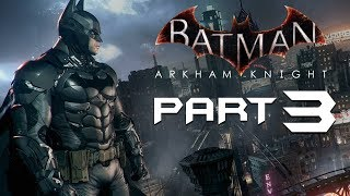Batman: Arkham Knight Walkthrough Gameplay Part 3 - Arkham Knight (Xbox One)