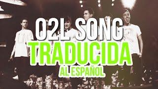 o2l song traducida al espaol o2lforever