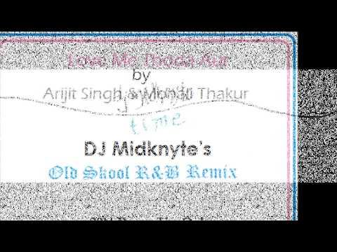 Love Me Thoda Aur (DJ Midknyte's Old Skool R&B Remix)
